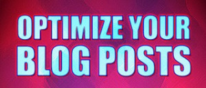 Optimize Your Blog Post